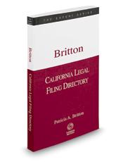 California Legal Filing Directory, Fall 2017 ed. (The Expert Series)