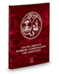 South Carolina Workers' Compensation Law Annotated, 2017 ed.