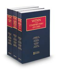 Witkin, Combined Table of Cases, Combined Table of Statutes and Rules, Combined Index