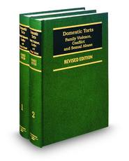 Domestic Torts: Family Violence, Conflict, and Sexual Abuse, rev. ed.