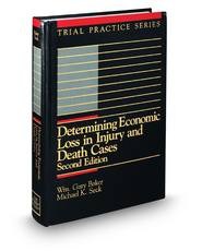 Determining Economic Loss in Injury and Death Cases, 2d (Trial Practice Series)