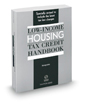 Low-Income Housing Tax Credit Handbook, 2019 ed.