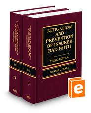 Litigation and Prevention of Insurer Bad Faith, 3d