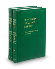 Wisconsin Collection Law, 2d (Vols. 12-13, Wisconsin Practice Series)
