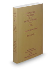 Tennessee Pattern Jury Instructions - Civil, 15th, 2017-2018 (Vol. 8, Tennessee Practice Series)