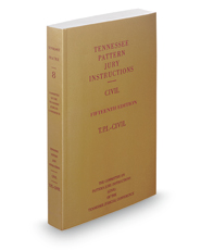 Tennessee Pattern Jury Instructions - Civil, 18th, 2018-2019 ed. (Vol. 8, Tennessee Practice Series)