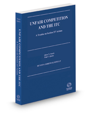 Unfair Competition and the ITC, 2018-2019 ed.