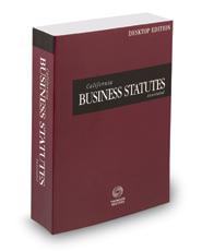 California Business Statutes Annotated, 2019 ed. (California Desktop Codes)