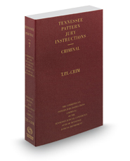 Tennessee Pattern Jury Instructions - Criminal, 21st, 2017-2018 ed. (Vol. 7, Tennessee Practice Series)