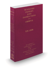 Tennessee Pattern Jury Instructions - Criminal, 24th, 2020-2021 ed. (Vol. 7, Tennessee Practice Series)