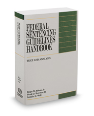 Federal Sentencing Guidelines Handbook, 2017-2018 ed.