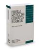 Federal Sentencing Guidelines Handbook, 2019-2020 ed.
