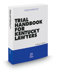 Trial Handbook for Kentucky Lawyers, 2017-2018 ed.