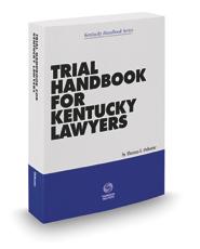 Trial Handbook for Kentucky Lawyers, 2020-2021 ed.