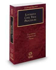Louisiana Civil Trial Procedure, 2017-2018 ed. (Louisiana Practice Series)