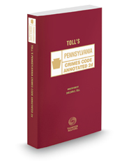 Toll's Pennsylvania Crimes Code Annotated, 2d, 2017 ed.
