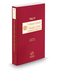 Toll's Pennsylvania Crimes Code Annotated 2d, 2018 ed.