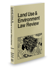 Land Use and Environment Law Review, 2019-2020 ed.