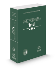 California Judges Benchbook: Civil Proceedings—Trial, 2019 ed.