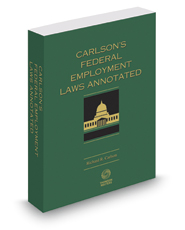 Carlson's Federal Employment Laws Annotated, 2017 ed.