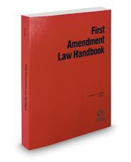 First Amendment Law Handbook, 2016-2017 ed.