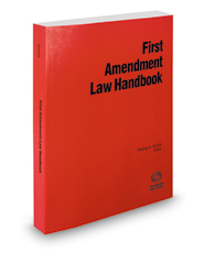 First Amendment Law Handbook, 2018-2019 ed.