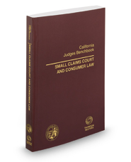 California Judges Benchbook: Small Claims Court and Consumer Law, 2018 ed.