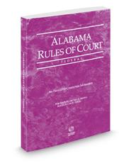 Alabama Rules of Court - Federal, 2018 ed. (Vol. II, Alabama Court Rules)