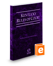 Kentucky Rules of Court - State, 2016 ed. (Vol. I, Kentucky Court Rules)