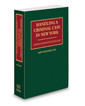 Handling A Criminal Case in New York, 2016-2017 ed.