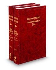 Business Organizations, 2d (Vols. 25 and 26, Missouri Practice Series)