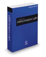 California Employment Laws, 2018 ed. (California Desktop Codes)