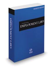 California Employment Laws, 2021 ed. (California Desktop Codes)