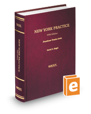 New York Practice, 5th (Practitioner Treatise Series)