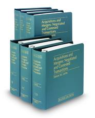 Acquisitions and Mergers: Negotiated and Contested Transactions (Vols. 11, 11A, 11B, 11C, 11D, 11E, 11F and 11G, Securities Law Series)
