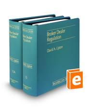 Broker Dealer Regulation (Vol. 15 & 15A, Securities Law Series)