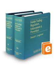 Insider Trading: Regulation, Enforcement, and Prevention (Vols. 18 and 18A, Securities Law Series)