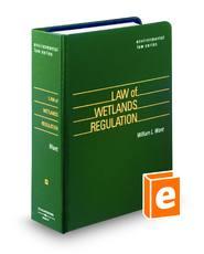 Law of Wetlands Regulation (Environmental Law Series)