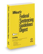 West's Federal Sentencing Guidelines Digest, 2021 ed. (Key Number Digest®)