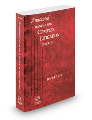 Annotated Manual for Complex Litigation 4th, 2018 ed.
