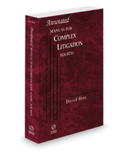 Annotated Manual for Complex Litigation 4th, 2021 ed.