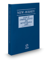 New Jersey Code of Criminal Justice and Motor Vehicle Laws with Related Statutes and Court Rules, 2018 ed.