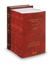 Taxation, 5th (Vols. 4 - 4C, Massachusetts Practice Series)