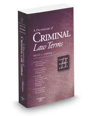A Dictionary of Criminal Law Terms (Black's Law Dictionary® Series)