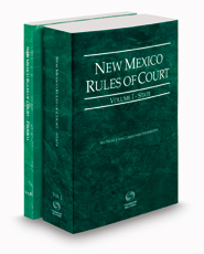 New Mexico Rules of Court - State and Federal, 2021 ed. (Vols. I & II, New Mexico Court Rules)
