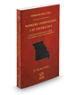 Workers' Compensation Law and Practice: Statutes, Regulations, Forms, Case Update, and Selected Court Rules, 2018-2019 ed. (Vol. 29A, Missouri Practice Series)