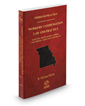 Workers' Compensation Law and Practice: Statutes, Regulations, Forms, Case Update, and Selected Court Rules, 2019-2020 ed. (Vol. 29A, Missouri Practice Series)