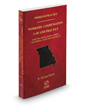 Workers' Compensation Law and Practice: Statutes, Regulations, Forms, Case Update, and Selected Court Rules, 2020-2021 ed. (Vol. 29A, Missouri Practice Series)