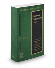Minnesota Employment Laws, 2017 ed. (Vol. 17A, Minnesota Practice Series)