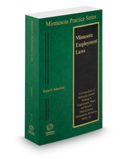 Minnesota Employment Laws, 2018 ed. (Vol. 17A, Minnesota Practice Series)